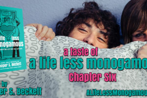 A Taste of A Life Less Monogamous – Chapter 6