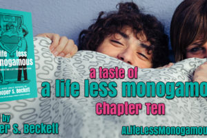 A Taste of A Life Less Monogamous – Chapter 10